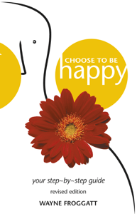Choose to be Happy - Wayne Froggatt pdf download