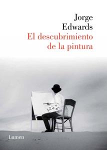 El descubrimiento de la pintura - Jorge Edwards pdf download
