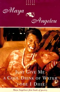 Just Give Me a Cool Drink of Water 'fore I Diiie - Maya Angelou pdf download