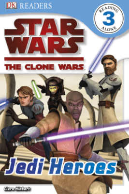 DK Readers L3: Star Wars: The Clone Wars: Jedi Heroes (Enhanced Edition) - Clare Hibbert
