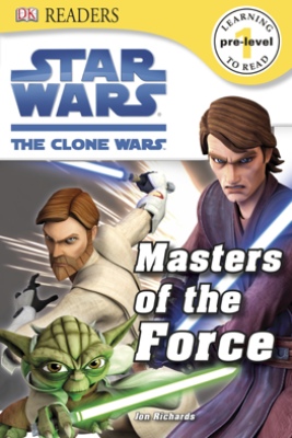 DK Readers L0: Star Wars: The Clone Wars: Masters of the Force (Enhanced Edition) - Cathy East Dubowski