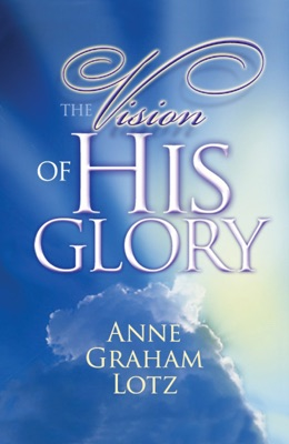 The Vision of His Glory - Anne Graham Lotz pdf download