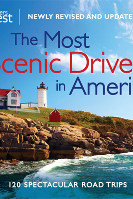 The Most Scenic Drives in America, Newly Revised and Updated(Enhanced Edition) - Editors of Reader's Digest