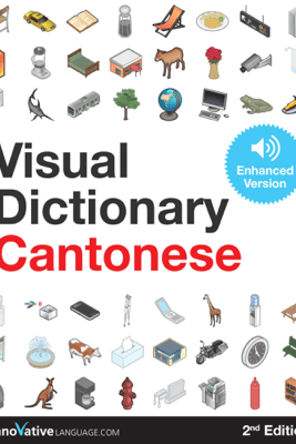 Visual Dictionary Cantonese - 2nd Edition (Enhanced Version) - Innovative Language Learning, LLC