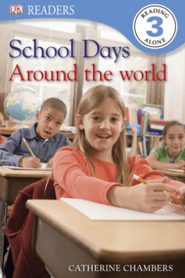 DK Readers L3: School Days Around the World (Enhanced Edition) - Catherine Chambers