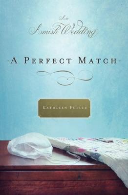 A Perfect Match - Kathleen Fuller pdf download