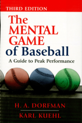 The Mental Game of Baseball - H.A. Dorfman