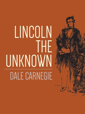 Lincoln The Unknown - Dale Carnegie pdf download