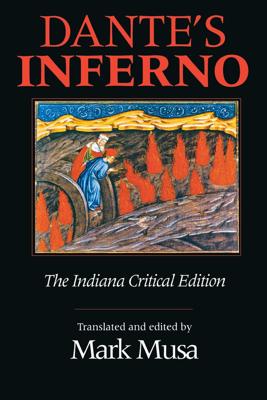 Dante's Inferno, the Indiana Critical Edition - Dante Alighieri & Mark Musa