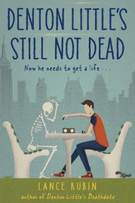 Denton Little's Still Not Dead - Lance Rubin