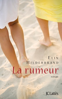 La rumeur - Elin Hilderbrand pdf download