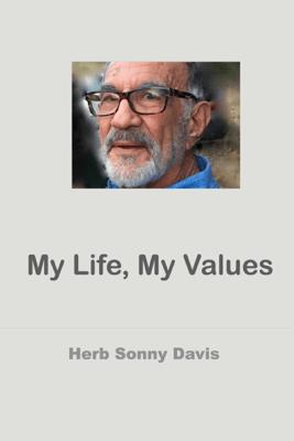 My Life, My Values - Herb Sonny Davis