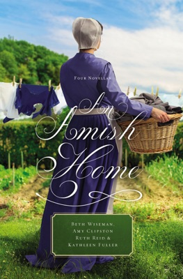 An Amish Home - Beth Wiseman, Amy Clipston, Kathleen Fuller & Ruth Reid pdf download