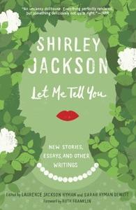 Let Me Tell You - Shirley Jackson, Laurence Hyman & Sarah Hyman DeWitt pdf download