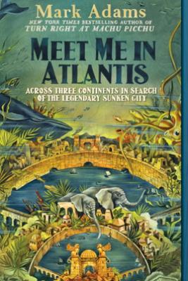 Meet Me in Atlantis - Mark Adams