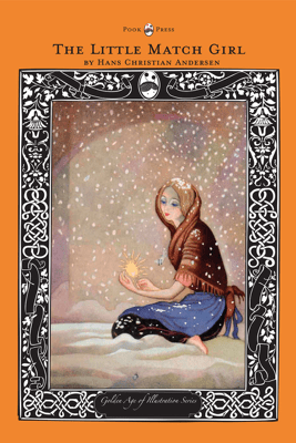 The Little Match Girl - The Golden Age of Illustration Series - Hans Christian Andersen
