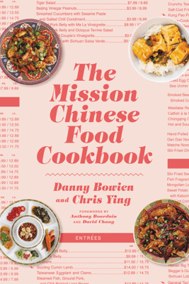 The Mission Chinese Food Cookbook - Danny Bowien & Chris Ying