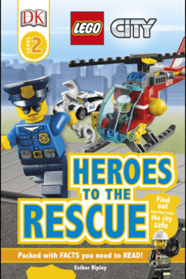 DK Readers L2: LEGO City: Heroes to the Rescue - Esther Ripley