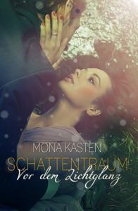 Schattentraum: Vor dem Lichtglanz - Mona Kasten pdf download