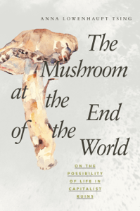 The Mushroom at the End of the World - Anna Lowenhaupt Tsing pdf download