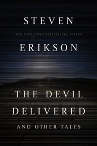 The Devil Delivered and Other Tales - Steven Erikson pdf download