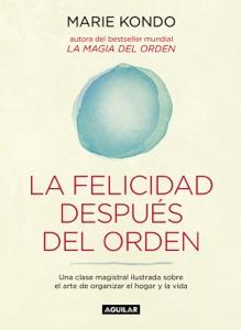 La felicidad después del orden (La magia del orden 2) - Marie Kondo pdf download