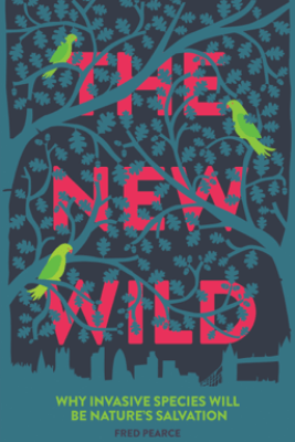 The New Wild - Fred Pearce