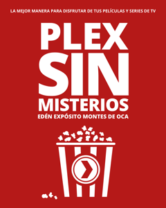 Plex sin misterios - Edén Expósito Montes de Oca pdf download