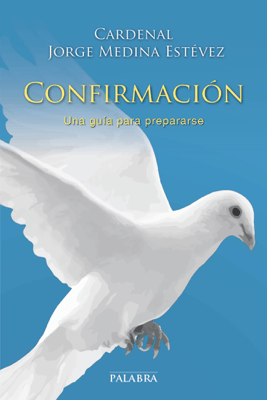 Confirmación - Cardenal Jorge Medina Estévez pdf download