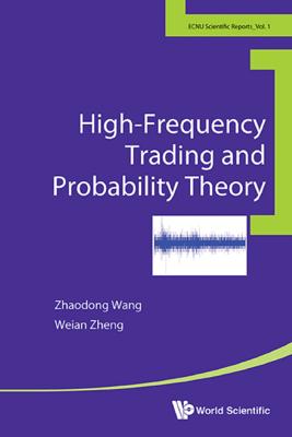 High-Frequency Trading and Probability Theory - Zhaodong Wang & Weian Zheng