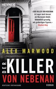 Der Killer von nebenan - Alex Marwood pdf download