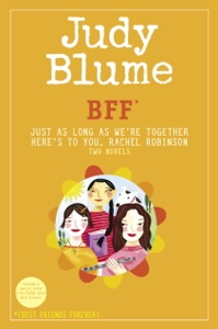 BFF*: Two novels by Judy Blume--Just As Long As We're Together/Here's to You, Rachel Robinson (*Best Friends Forever) - Judy Blume pdf download