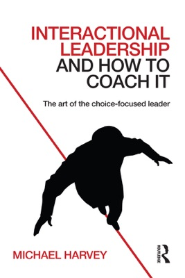 Interactional Leadership and How to Coach It - Michael Harvey pdf download