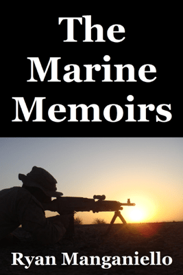 The Marine Memoirs - Ryan Manganiello