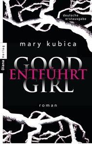 Good Girl. Entführt - Mary Kubica pdf download