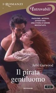 Il pirata gentiluomo (I Romanzi Introvabili) - Julie Garwood pdf download
