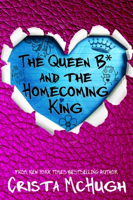The Queen B* and the Homecoming King - Crista McHugh pdf download