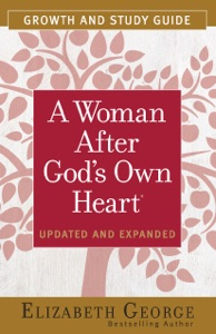 A Woman After God's Own Heart® Growth and Study Guide - Elizabeth George pdf download