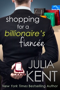 Shopping for a Billionaire's Fiancée - Julia Kent pdf download