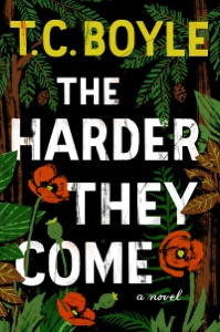 The Harder They Come - T.C. Boyle pdf download