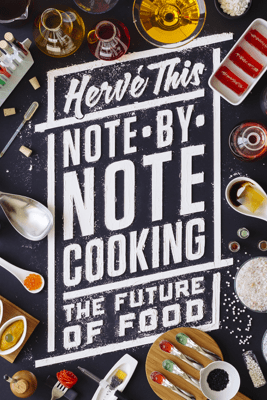 Note-by-Note Cooking - Herve This & Malcolm DeBevoise