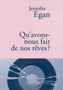 Qu'avons-nous fait de nos rêves ? - Jennifer Egan pdf download