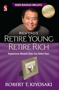 Retire Young Retire Rich - Edisi Bahasa Melayu - Robert T. Kiyosaki pdf download