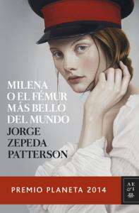 Milena o el fémur más bello del mundo - Jorge Zepeda Patterson pdf download