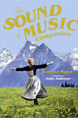 The Sound of Music Companion - Laurence Maslon & Julie Andrews