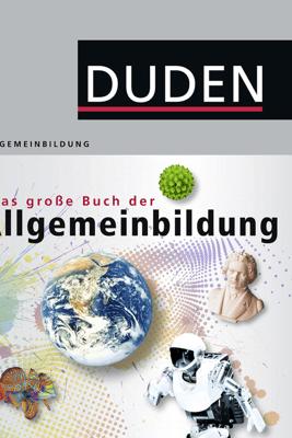 Duden - Das große Buch der Allgemeinbildung - Dudenredaktion