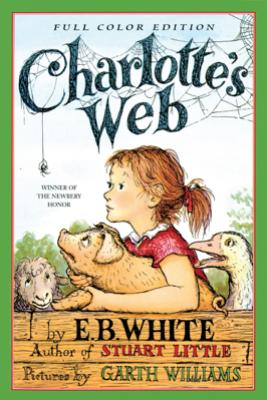 Charlotte's Web - E. B. White, Garth Williams & Rosemary Wells