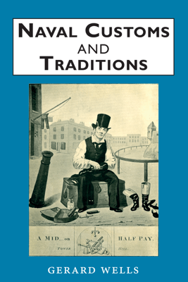 Naval Customs and Traditions - Gerard Wells