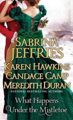 What Happens Under the Mistletoe - Sabrina Jeffries, Karen Hawkins & Candace Camp pdf download