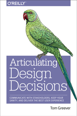 Articulating Design Decisions - Tom Greever